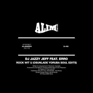 Album Rock Wit U (Osunlade Yoruba Soul Edits) from DJ Jazzy Jeff