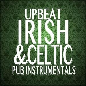Album Upbeat Celtic and Irish Pub Instrumentals from Celtic Irish Club