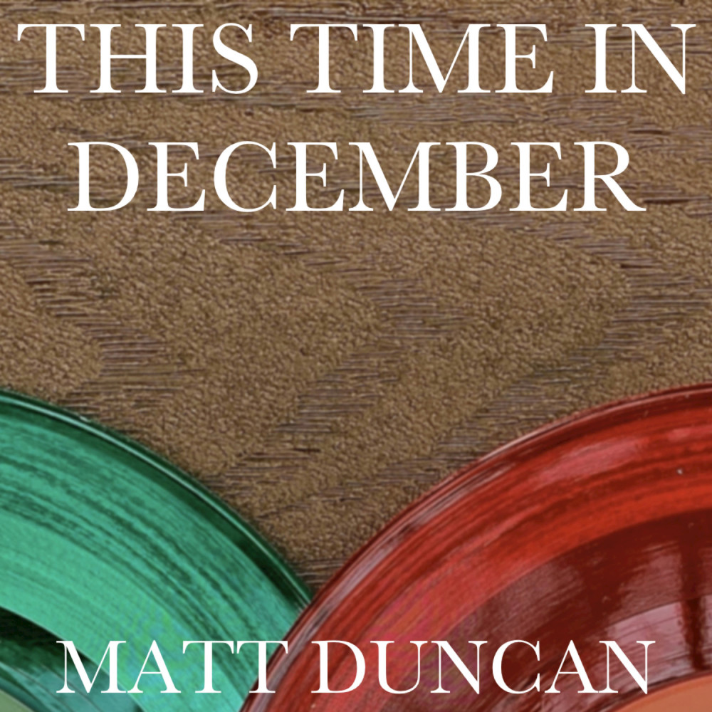 This Time in December 2018 Matt Duncan