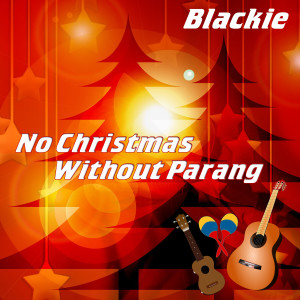 Album No Christmas Without Parang from Blackie