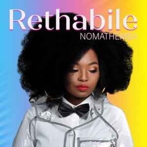 Album Nomathemba Single from Rethabile