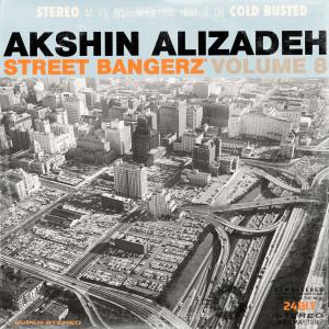 Album Street Bangerz Volume 8 (Remastered) from Akshin Alizadeh