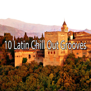 10 Latin Chill out Grooves