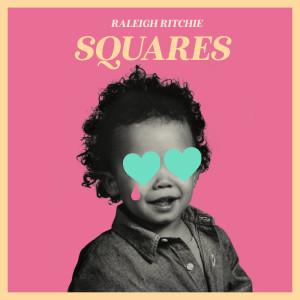 Album Squares (Explicit) from Raleigh Ritchie