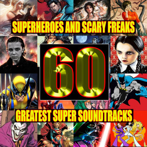 Movie Magic And His Solid Gold Soundtracks的專輯Superheroes And Scary Freaks - The Sixty Greatest Super Soundtracks