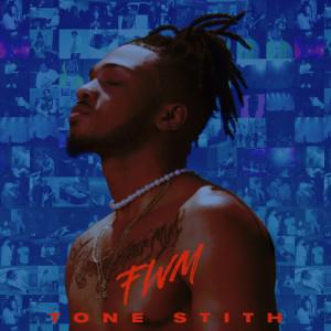 Album FWM (Explicit) from Tone Stith