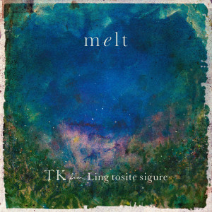 Album melt (with suis from Yorushika) from TK from 凛として時雨