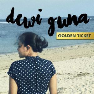 Golden Ticket dari Dewi Guna