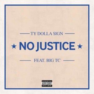 Listen to No Justice (feat. Big TC) song with lyrics from Ty Dolla $ign