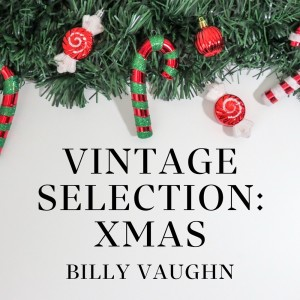 Album Vintage Selection: Xmas (2021 Remastered) from Billy Vaughn