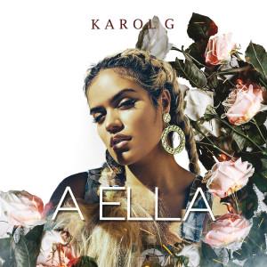 A Ella 2017 Karol G