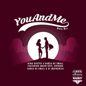 Album You And Me Single from Kabza De Small