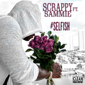 Album #Selfish (feat. Sammie) from Scrappy
