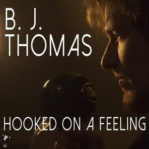 B.J. THOMAS的專輯Hooked on a Feeling