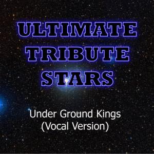Ultimate Tribute Stars的專輯Drake - Under Ground Kings (Vocal Version)