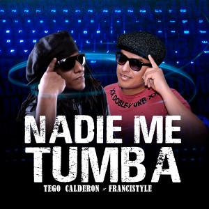 Album Nadie Me Tumba (feat. Francistyle) from Tego Calderón
