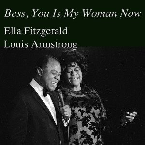 Louis Armstrong的專輯Bess, You Is My Woman Now