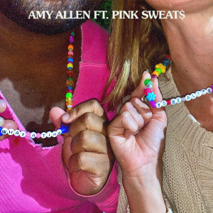 Album What a Time To Be Alive (feat. Pink Sweat$) from Amy Allen