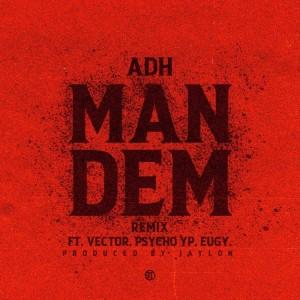 Album Man Dem (Remix) (Explicit) from ADH