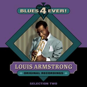 Louis Armstrong的專輯Blues 4 Ever! - Selection 2