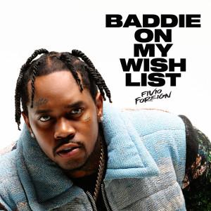 Album Baddie On My Wish List from Fivio Foreign