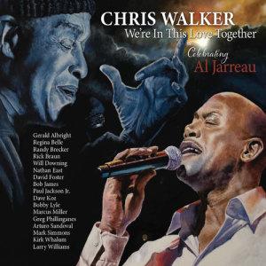 Album Were In This Love Together Celebrating Al Jarreau from Chris Walker