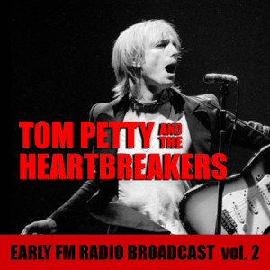 Tom Petty And The Heartbreakers Early FM Radio Broadcast vol. 2