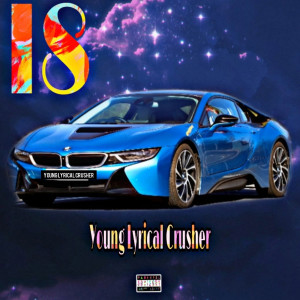 Album I8 (Explicit) from Young Lyrical Crusher