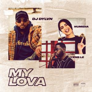 Album My Lova (feat. Numidia & Yxng Le) from DJ DYLVN