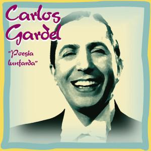 Carlos Gardel的專輯Poesía Lunfarda