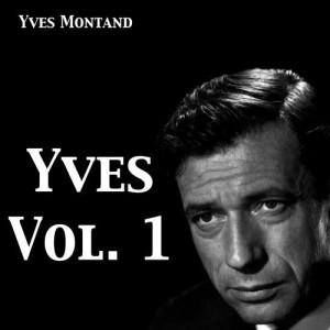 Yves Montand的專輯Yves, Vol. 1