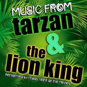 Friday Night At The Movies的專輯Music from Tarzan & The Lion King
