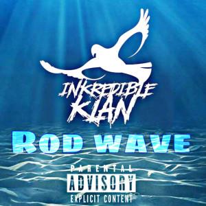 Album Rod Wave from Inkredible Klan