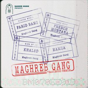 Maghreb Gang (feat. French Montana, Khaled & HAMZA) (Saucegod Remix) (Explicit)