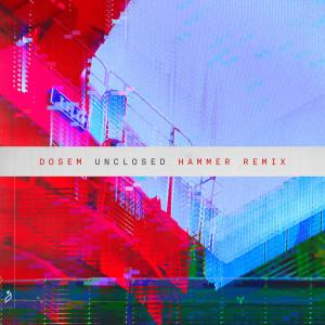 Album Unclosed (Hammer Remix) from Dosem