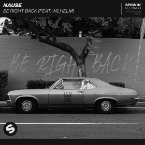 Nause的專輯Be Right Back (feat. WILHELM)