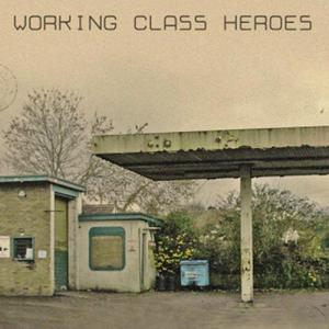 Album Working Class Heroes EP (Explicit) from Working Class Heroes