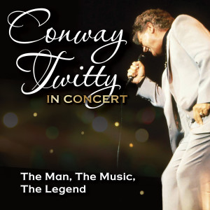 Conway Twitty的專輯Conway Twitty in Concert: The Man, The Music, The Legend (Live)