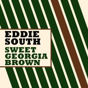 Album Sweet Georgia Brown from Eddie South