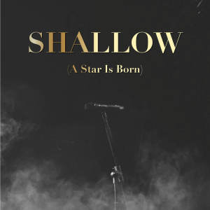 Album Shallow (A Star Is Born) from Riverfront Studio Singers