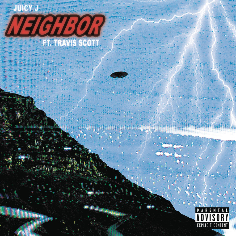 Neighbor 2018 Juicy J; Travis Scott