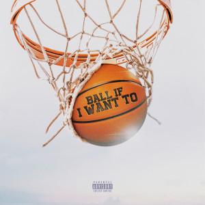 Ball If I Want To (Explicit) dari DaBaby