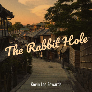 Album The Rabbit Hole (Explicit) from Kevin Lee Edwards