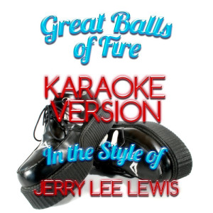 Karaoke - Ameritz的專輯Great Balls of Fire (In the Style of Jerry Lee Lewis) [Karaoke Version] - Single