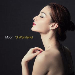收聽Moon的'S Wonderful歌詞歌曲