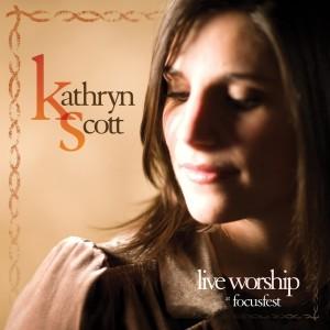 Album Live Worship At Focusfest from Kathryn Scott