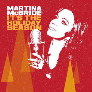 Martina Mcbride的專輯It's The Holiday Season