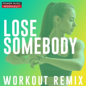 Power Music Workout的專輯Lose Somebody - Single