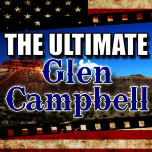 Glen Campbell的專輯The Ultimate Glen Campbell (Live)