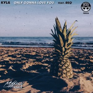 Album Only Gonna Love You (feat. REQ) [Moophs Remix] from Kyla